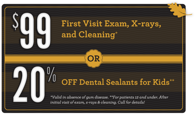 $99 First Visit Exam, X-rays, and Cleaning or 20% Dental Sealants for Kids